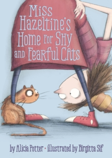 Miss Hazeltine's Home for Shy and Fearful Cats, Hardback Book