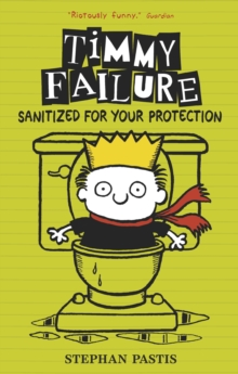 Timmy Failure: Sanitized for Your Protection, Hardback Book