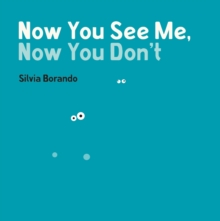 Now You See Me, Now You Don't : a minibombo book, Hardback Book