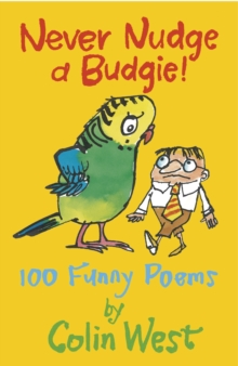 Never Nudge a Budgie! 100 Funny Poems, Paperback Book