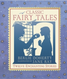 Classic Fairy Tales : The Illustrated Collection, Hardback Book
