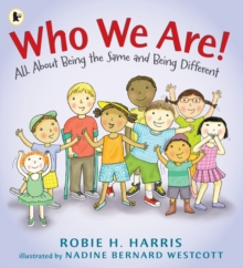 Who We Are! : All About Being the Same and Being Different, Paperback Book