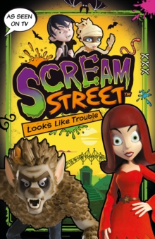 Scream Street: Looks Like Trouble, Paperback Book