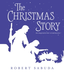 The Christmas Story : An Exquisite Pop-Up Retelling, Hardback Book