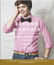 Beyond Magenta : Transgender Teens Speak Out, Paperback Book