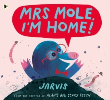 Mrs Mole, I'm Home!, Paperback / softback Book