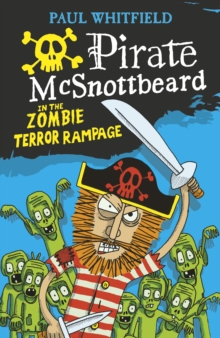 Pirate McSnottbeard in the Zombie Terror Rampage, Paperback / softback Book