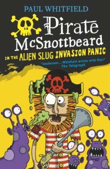 Pirate McSnottbeard in the Alien Slug Invasion Panic, Paperback / softback Book