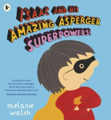 Isaac and His Amazing Asperger Superpowers!, Paperback / softback Book