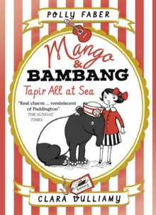 Mango & Bambang: Tapir All at Sea (Book Two), Paperback / softback Book