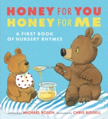 Honey for You, Honey for Me : A First Book of Nursery Rhymes, Hardback Book