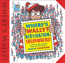 Where's Wally? Destination: Everywhere! : 12 classic scenes as you've never seen them before!, Hardback Book