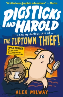 Pigsticks and Harold: the Tuptown Thief!, Paperback / softback Book