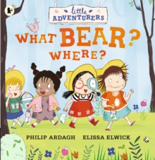 Little Adventurers: What Bear? Where?, Paperback / softback Book
