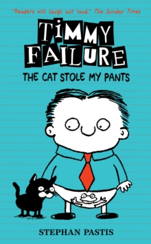Timmy Failure: The Cat Stole My Pants, Hardback Book
