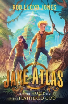 Jake Atlas and the Hunt for the Feathered God, Paperback / softback Book
