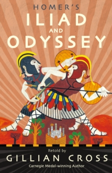 Homer's Iliad and Odyssey : Two of the Greatest Stories Ever Told, Book Book