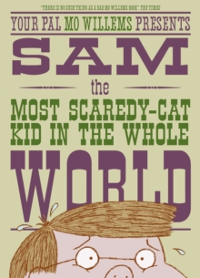 Sam, the Most Scaredy-cat Kid in the Whole World, Paperback / softback Book