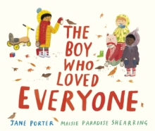The Boy Who Loved Everyone, Hardback Book