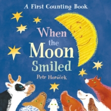 When the Moon Smiled : A First Counting Book, Board book Book