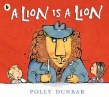 A Lion Is a Lion, Paperback / softback Book