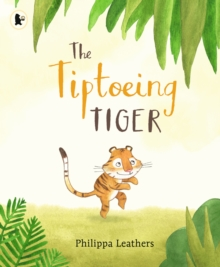 The Tiptoeing Tiger, Paperback / softback Book