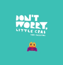Don't Worry, Little Crab, Hardback Book