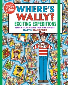 Where's Wally? Exciting Expeditions : Search! Play! Create Your Own Stories!, Paperback / softback Book