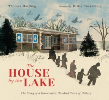 The House by the Lake: The Story of a Home and a Hundred Years of History, Hardback Book