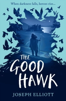 The Good Hawk (Shadow Skye, Book One), Paperback / softback Book