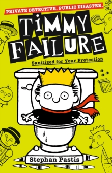 Timmy Failure: Sanitized for Your Protection, Paperback / softback Book