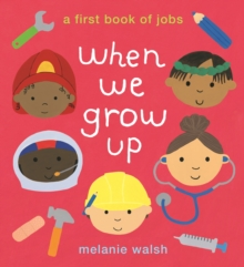 When We Grow Up: A First Book of Jobs, Hardback Book