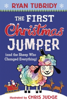 The First Christmas Jumper and the Sheep Who Changed Everything, Hardback Book