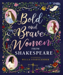 Bold and Brave Women from Shakespeare, Hardback Book