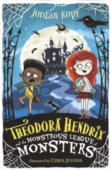 Theodora Hendrix and the Monstrous League of Monsters, Paperback / softback Book