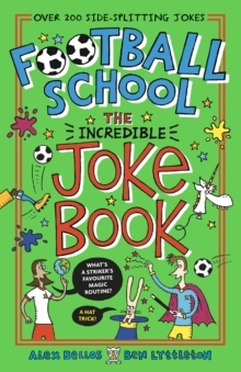 Football School: The Incredible Joke Book, Paperback / softback Book