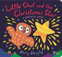 Little Owl and the Christmas Star : A Nativity Story, Board book Book