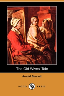 The Old Wives' Tale (Dodo Press), Paperback / softback Book