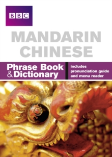 BBC Mandarin Chinese Phrasebook and Dictionary, Paperback Book