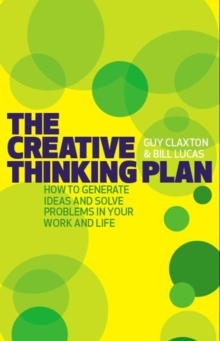 The Creative Thinking Plan : How to Generate Ideas and Solve Problems in Your Work and Life, Paperback Book