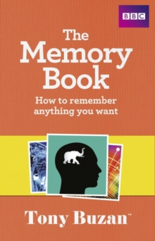 The Memory Book : How to remember anything you want, Paperback / softback Book