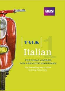 Talk Italian 1 (Book/CD Pack) : The ideal Italian course for absolute beginners, Mixed media product Book