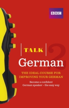 Talk German 2 (Book/CD Pack) : The Ideal Course for Improving Your German, Mixed media product Book