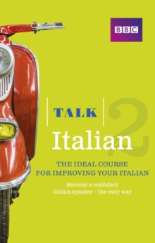 Talk Italian 2 (Book/CD Pack) : The ideal course for improving your Italian, Mixed media product Book