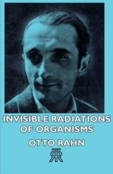 Invisible Radiations Of Organisms, Paperback / softback Book