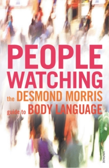 Peoplewatching : The Desmond Morris Guide to Body Language, EPUB eBook