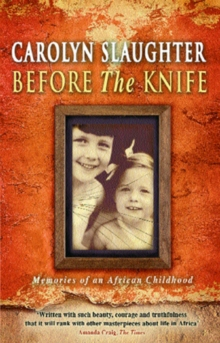 Before The Knife : Memories Of An African Childhood, EPUB eBook