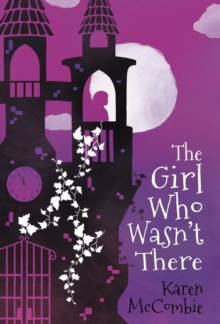 The Girl Who Wasn't There, Paperback / softback Book