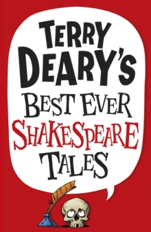 Terry Deary's Best Ever Shakespeare Tales, Paperback Book