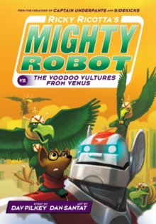 Ricky Ricotta's Mighty Robot vs The Video Vultures from Venus, Paperback / softback Book